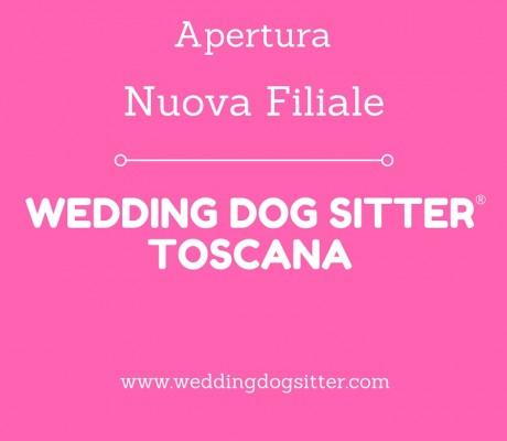 APERTURA FILIALE WEDDING DOG SITTER TOSCANA